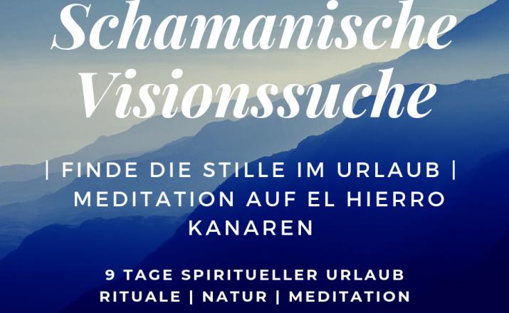 8 Tage Schamanische-Visionssuche und Retreat in der Natur der Vulkaninsel El Hierro, Kanaren Schamanische-Visionssuche.de 1